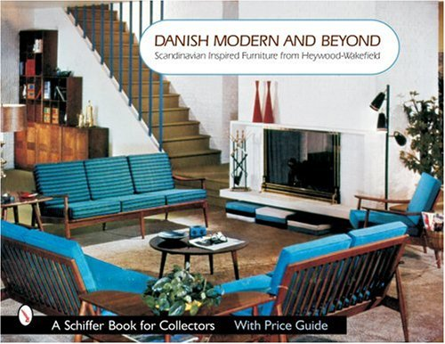 Danish Modern and Beyond: Scandinavian Inspired Furniture from Heywood-Wakefield (Schiffer Book for Collectors)