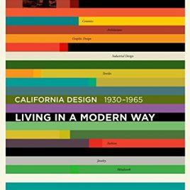 """California Design, 1930–1965: """"Living in a Modern"""