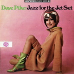 Dave Pike: Jazz For The Jet Set -Atlantic Records